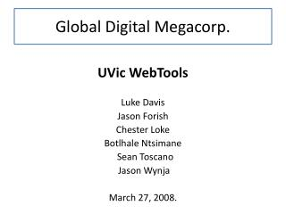 UVic WebTools Luke Davis Jason  Forish Chester  Loke Botlhale Ntsimane   Sean Toscano