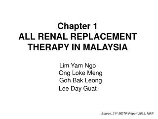 Chapter 1 ALL RENAL REPLACEMENT THERAPY IN MALAYSIA