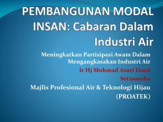 PEMBANGUNAN MODAL INSAN:  Cabaran Dalam Industri  Air