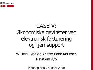 CASE V: Økonomiske gevinster ved elektronisk fakturering og fjernsupport