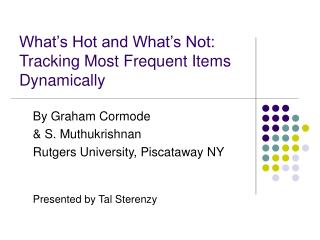 What's Hot and What's Not: Tracking Most Frequent Items Dynamically