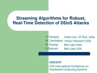 Streaming Algorithms for Robust, Real-Time Detection of DDoS Attacks