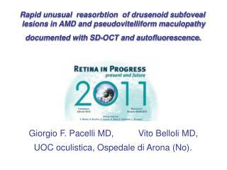 Giorgio F. Pacelli MD,          Vito Belloli MD,  UOC oculistica, Ospedale di Arona (No).