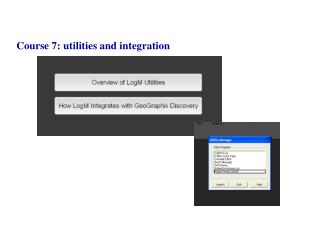 Course 7: utilities and integration
