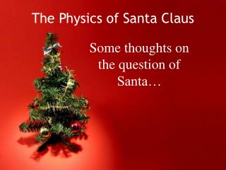 The Physics of Santa Claus