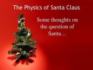 The Physics of Santa Claus