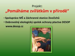 """Projekt: """"Pomáháme zvířátkům v přírodě"""""""