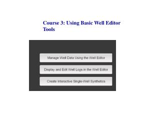 Course 3: Using Basic Well Editor Tools