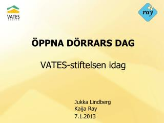 ÖPPNA DÖRRARS DAG VATES-stiftelsen idag
