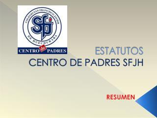ESTATUTOS  CENTRO DE PADRES SFJH