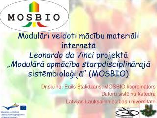 Dr.scg. Egils Stalidzans, MOSBIO koordinators Datoru sistēmu katedra