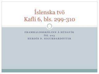 Íslenska tvö Kafli 6, bls. 299-310