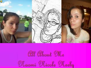All About Me Naomi Nicole Neely