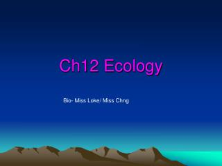 Ch12 Ecology
