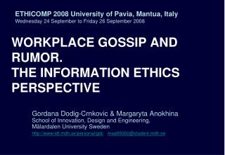 WORKPLACE GOSSIP AND RUMOR.  THE INFORMATION ETHICS PERSPECTIVE