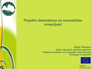 Projektu īstenošanas un uzraudzības nosacījumi