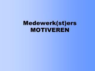 Medewerk(st)ers MOTIVEREN