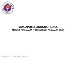 PADA APOTEK ANUGRAH LOKA. ANALISIS PERAMALAN (FORECASTING) PENJUALAN OBAT