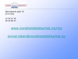 Bjerregaards gate 70 0174 Oslo 22 38 21 00 90 59 89 57 norskhotellsikkerhet.no/rica