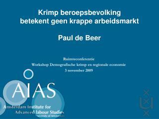 Krimp beroepsbevolking betekent geen krappe arbeidsmarkt Paul de Beer