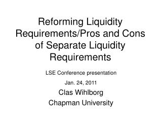 Reforming Liquidity Requirements/Pros and Cons of Separate Liquidity Requirements