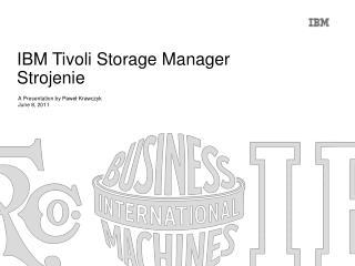 IBM  Tivoli Storage Manager Strojenie