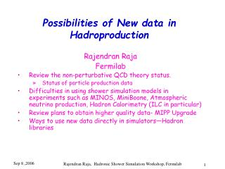 Possibilities of New data in Hadroproduction