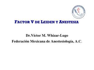 Factor V de Leiden y Anestesia