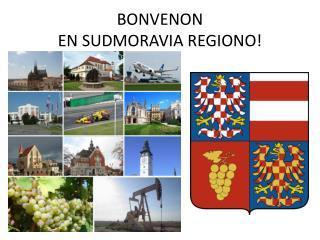 BONVENON  EN SUDMORAVIA REGIONO!