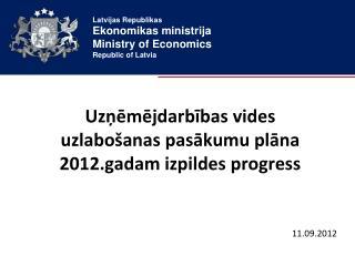 Uzņēmējdarbības vides uzlabošanas pasākumu plāna 2012.gadam izpildes progress