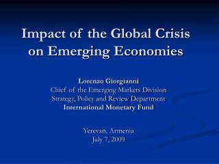 Impact of the Global Crisis  on Emerging Economies