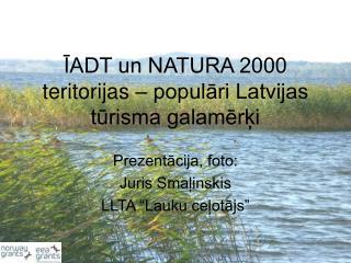 ĪADT un NATURA 2000 teritorijas – populāri Latvijas tūrisma galamērķi