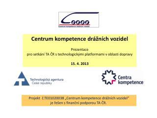 Centrum kompetence drážních vozidel Prezentace