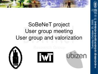 SoBeNeT project  User group meeting User group and valorization