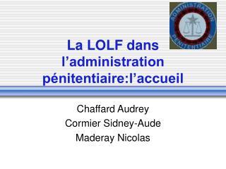 La LOLF dans l'administration pénitentiaire:l'accueil
