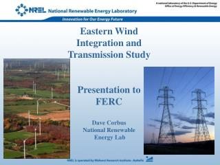 Eastern Wind Integration and Transmission Study Presentation to FERC Dave Corbus