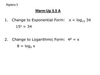 Algebra  3  Warm-Up  5.5 A