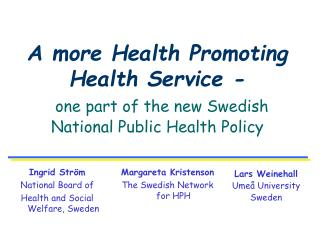 Margareta Kristenson The Swedish Network for HPH