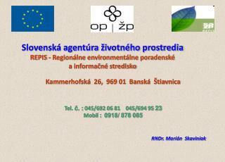Kammerhofská  26,  969 01  Banská  Štiavnica Tel.  č. :  045/692 06 81    045/694 95  23