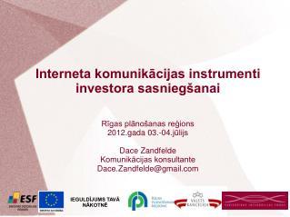 Interneta komunikācijas instrumenti investora sasniegšanai Rīgas plānošanas reģions