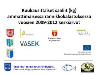 ÖSTERBOTTENS  FISKARFÖRBUND r.f. Fiskets utvecklingsorganisation fishpoint