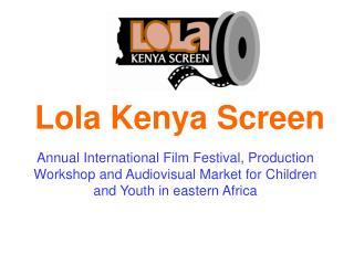 Lola Kenya Screen