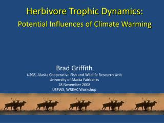 Herbivore  Trophic  Dynamics: Potential Influences of Climate Warming