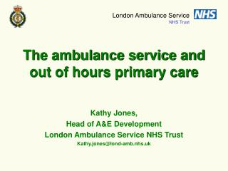 The ambulance service and out of hours primary care