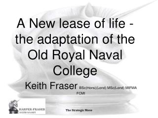 A New lease of life - the adaptation of the Old Royal Naval College