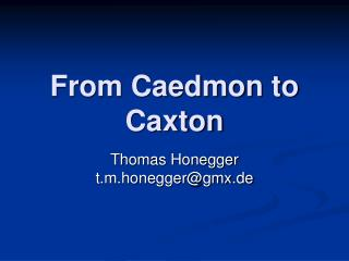 From Caedmon to Caxton