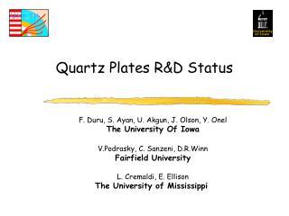 Quartz Plates R&D Status