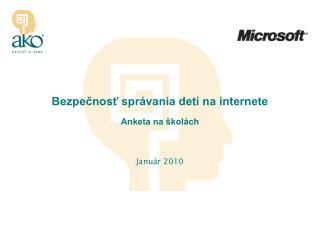 Bezpečnosť správania detí na internete Anketa na školách Január 2010
