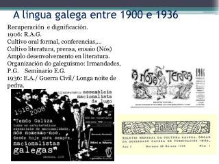 A lingua  galega entre 1900 e 1936