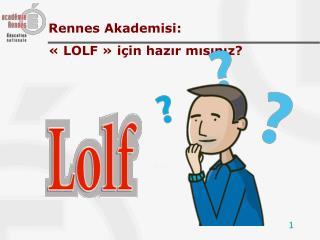 Rennes Akademisi : «LOLF»  için hazır mısınız ?